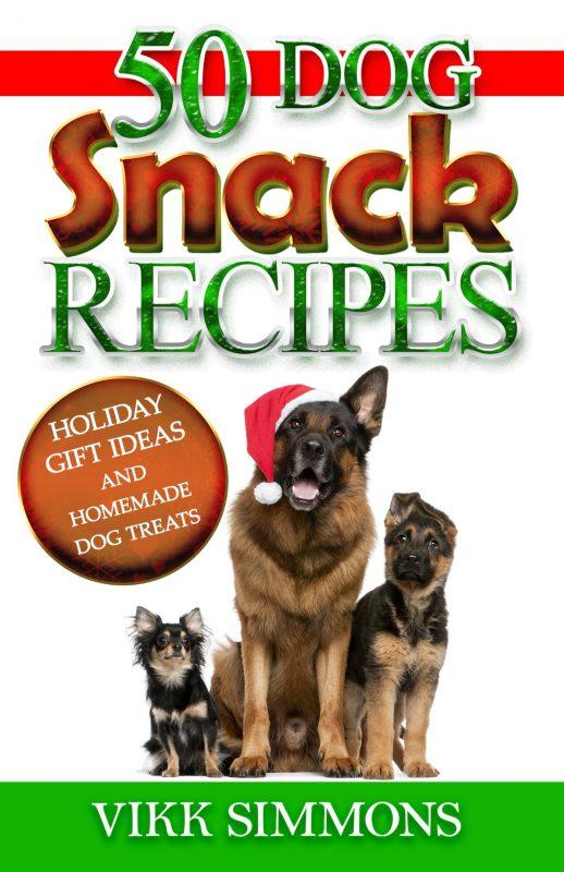 50 Dog Snack Recipes – Holiday Gift Ideas and Homemade Dog Treats