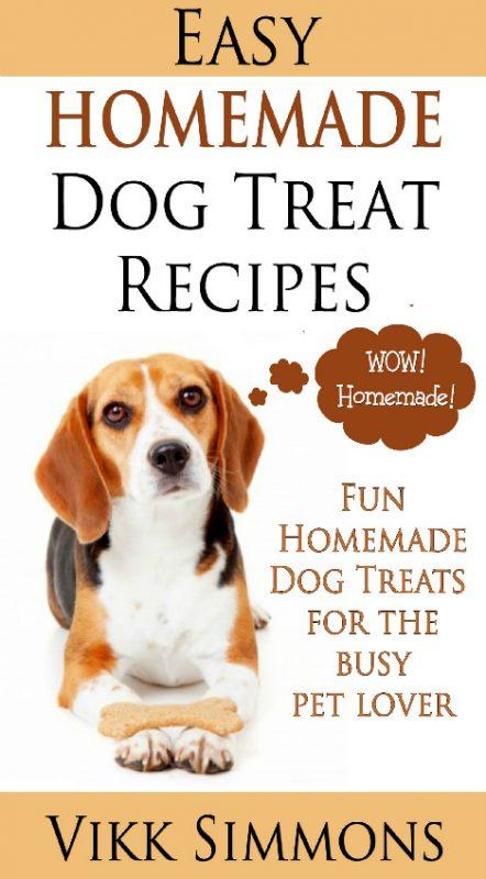 Easy Homemade Dog Treat Recipes: Fun Homemade Dog Treats for the Busy Pet Lover
